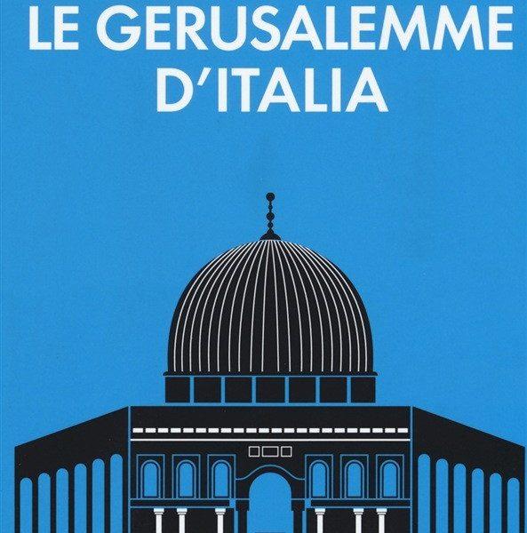 Franco Cardini, Andare per le Gerusalemme d'Italia, Il Mulino, 2015