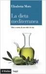 Elisabetta Moro, La dieta mediterranea. Mito e storia di uno stile di vita, Il Mulino 2014