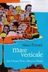 Marco Ferrari, Mare verticale, Laterza 2014