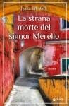 Nadia Morbelli, La strana morte del signor Merello, Giunti, 2014