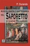 Patrizia Durando, Musica danza e gastronomia nel Saporetto di Simone Prudenzani, LiberIter 2015