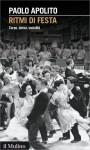 Apertura di Libriamoci: Ritmi di festa, di Paolo Apolito