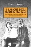 Camillo Arcuri, Il sangue degli Einstein italiani, Mursia 2015