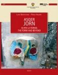 Luca Bochicchio, Paola Valenti, Asger Jorn: oltre la forma, Genova University Press, De Ferrari, 2014