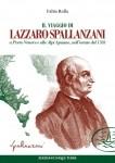 Fabio Rolla, Il viaggio di Lazzaro Spallanzani a Portovenere ed alle Alpi Apuane nell'estate 1783, ed. Cinque Terre, 2015