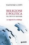 Vannino Chiti – Religioni e politica nel mondo globale. Le ragioni di un dialogo (Giunti, 2011)
