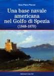 Gian Piero Pieroni, Una base navale americana nel Golfo di Spezia (1848-1870)