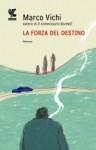 Marco Vichi, La forza del destino