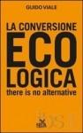 Guido Viale, La conversione ecologica