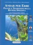 Laura Cornara, Arianna La Rocca, Mauro Mariotti, Andare per erbe, piante e tradizioni della Riviera spezzina