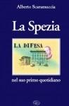 Alberto Scaramuccia, La Spezia nel suo primo quotidiano