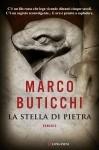 Marco Buticchi, La stella di pietra (Longanesi, 2013)