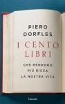 Piero Dorfles, I cento libri che rendono più ricca la nostra vita, Garzanti, 2014