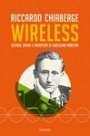 Riccardo Chiaberge, Wireless. Scienza, amori e avventure di Guglielmo Marconi, Garzanti, 2013