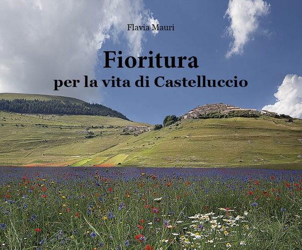 Flavia Mauri, Fioritura per la vita di Castelluccio