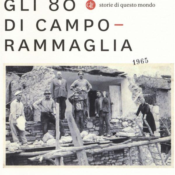 Valerio Valentini, Gli 80 di Camporammaglia (Laterza, 2018)