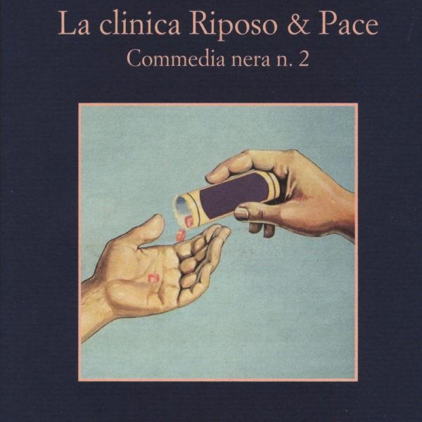 Francesco Recami, La clinica Riposo & pace, commedia nera n. 2 (Sellerio, 2018)