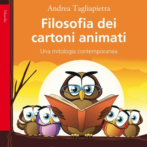 Andrea Tagliapietra, Filosofia dei cartoni animati (Bollati Boringhieri, 2019)