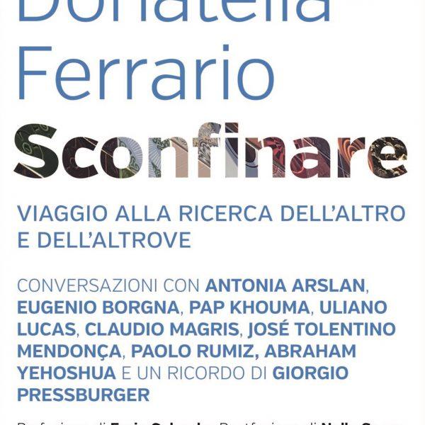 Donatella Ferrario, Sconfinare, viaggio alla ricerca dell'altro e dell'altrove (San Paolo, 2018)